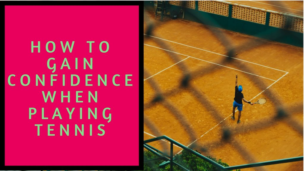 how to gain confidence when playing tennis